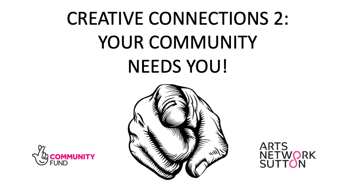 Creative Connections 2: Your Community Needs You!